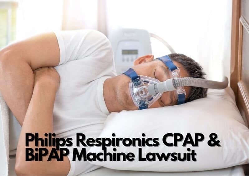 Philips Respironics CPAP & BiPAP Machine Lawsuit