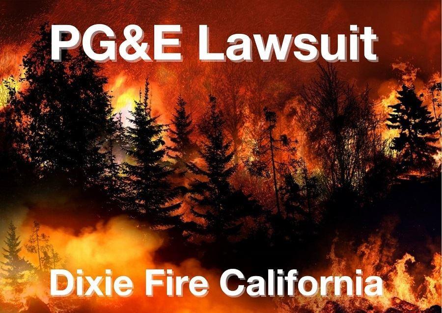 PG&E Lawsuit Dixie Fire California